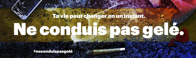 Légalisation du cannabis au Canada: « Ne conduis pas gelé»